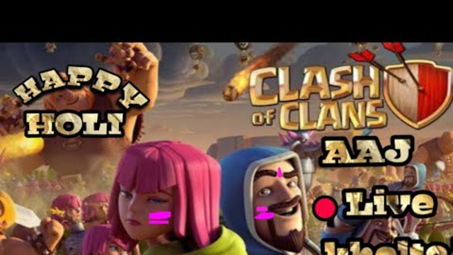 HAPPY HOLI ,My Clash of Clans Stream ,live attacks ,complete the events ,Town Hall 13