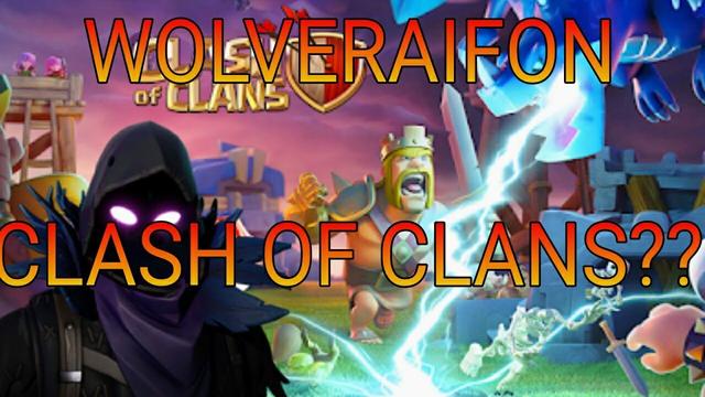 WOLVERAIFON EN CLASH OF CLANS!!!