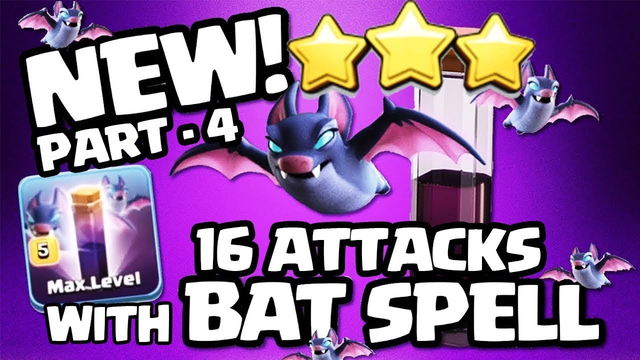 16 New Th10 Bat Spell Attack Strategy - Part 4 clash of clans 3 star attack strategy
