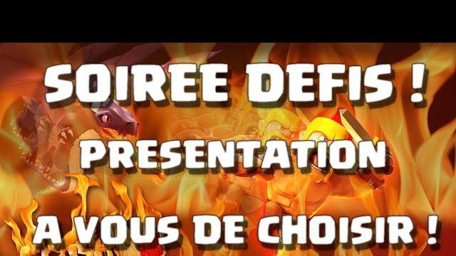 [COC] PRESENTATION ORGANISATION SOIREE DEFIS | CLASH OF CLANS FRANCAIS