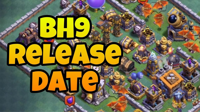 Official Builder Hall 9 Release Date - Clash of Clans