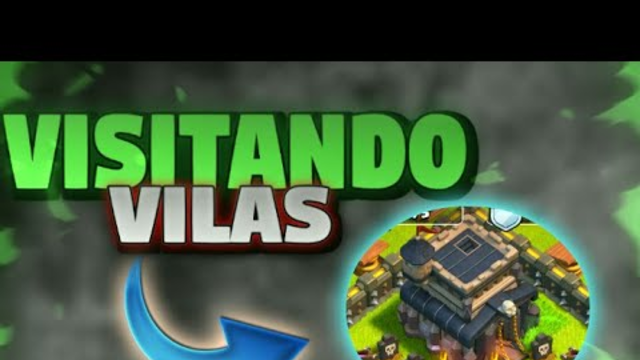VISITANDO VILAS CLASH OF CLANS