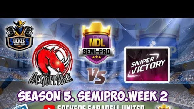 LIVE. NDL SEMI PRO / UNSTOPPABLE VS. SNIPER VICTORY. CLASH OF CLANS