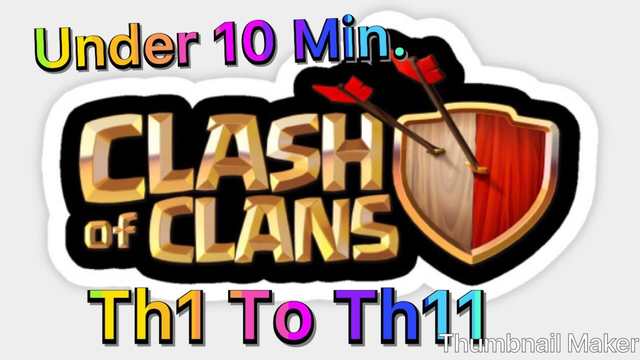 Th1 to Th11 - Under 11 mins - Clash Of Clans