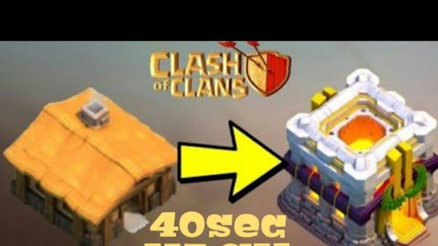 Town hall 1 To 11 in 40 Seconds CLASH OF CLANS