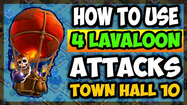How To Use LavaLoon TH10 ATTACK STRATEGY - Town Hall 10 - Clash of Clans - COC