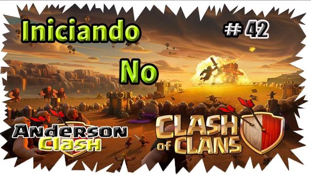 INICIANDO NO - CLASH OF CLANS! #42 FINALMENTE FULL MUROS NO CV9