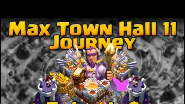 Journey to Max Town Hall 11 in Clash of Clans!