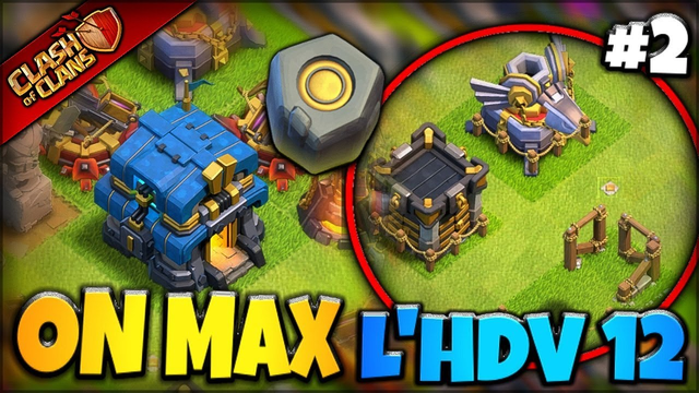 ON MAX L'HDV 12 ! Episode 2  ( Clash of Clans FR )