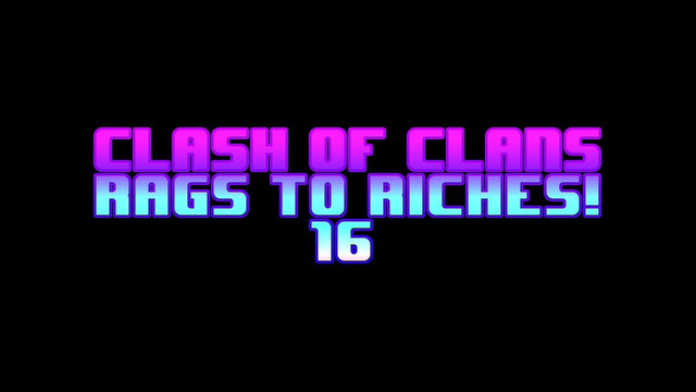 Clash of Clans: Rags to Riches #16: PERFECT WAR!!!