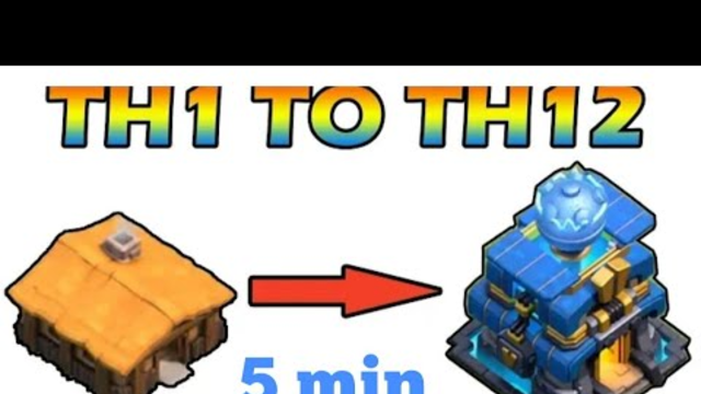 Clash of clans TH 1 to 12 max in just (5 min)