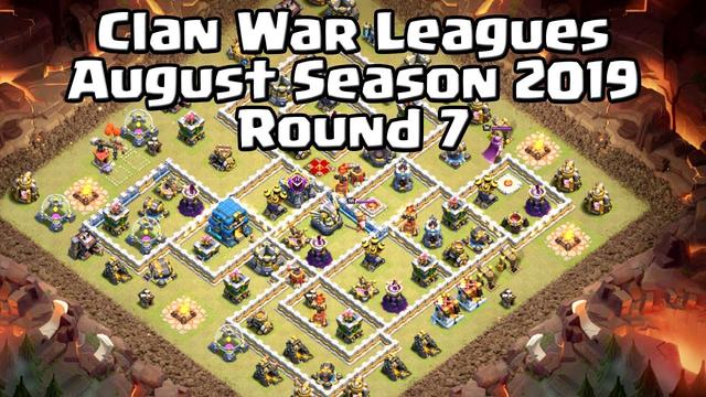 Clan War Leagues - August Season 2019 - Round 7 - Clash of Clans
