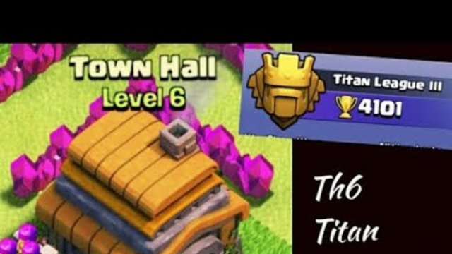 || New Th6 Titan || Barch Attacks /Defense || Clash Of Clans 2019 ||