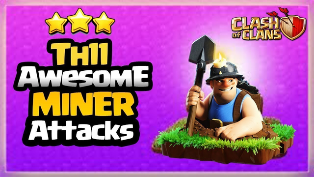 MINER 3 STAR STRATEGY | TH11 WAR Miner ATTACKS W/Wo Queen Walk Clash of Clans