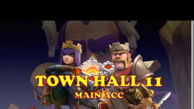 NEW TOWN HALL 11 - MAIN ACCOUNT - CLASH OF CLANS