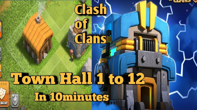 Town Hall 1 to 12 in 12minutes | Clash of clans . Clash of magic