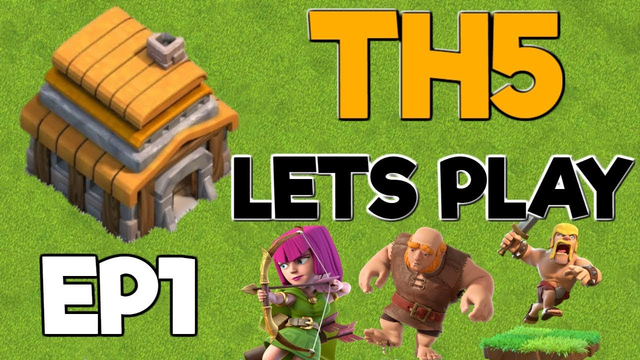 TH5 WalkThrough - Lets Play TH5 Episode 1 - Clash of Clans 2019