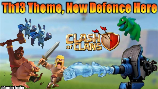COC TH13 THEME, NEW DEFENCE INFORMATION IS HERE - COC TH13 COLOR, TH13 NEW DEFENCE - CLASH OF CLANS