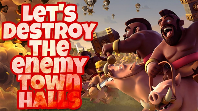 Let's destroy the enemy town halls, Clash of Clans