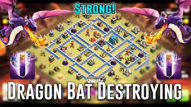 STRONG! DRAGON BAT DESTROY MAX TH12 3-STAR - NEW CLAN WAR ATTACK ( Clash of Clans )