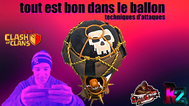 CLASH OF CLANS| TOUT EST BON DANS LE BALLON!!