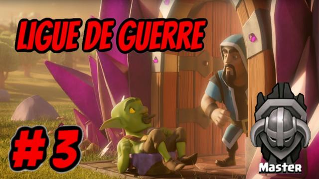 LIGUE DE GUERRE DE CLANS #3 CLASH OF CLANS