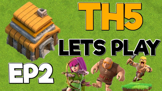 TH5 Walkthrough - TH5 Let's Play Episode 2 - Clash of Clans 2019