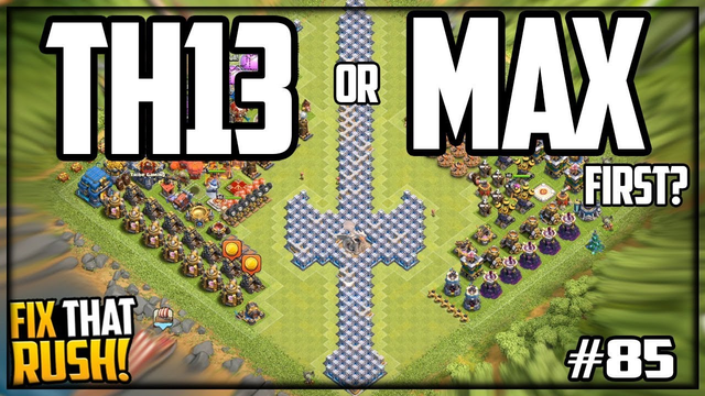 Town Hall 13 or MAXED Out First? Clash of Clans Fix That Rush #85
