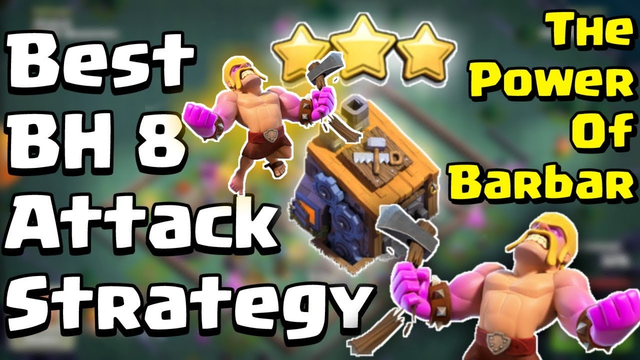 BEST BH 8 ATTACK STRATEGY | HOW TO GET 3 STAR ATTACK STARTEGY | Clash Of Clans