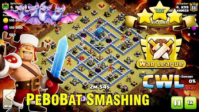 CWL ATTACK 2019!! PEBOBAT SMASHING TH12 3-STAR ( clash of clans )