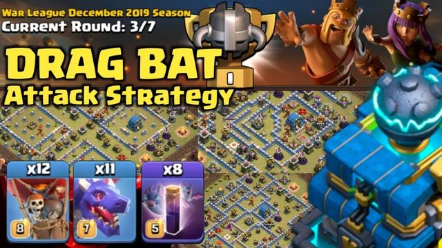 CWL Awesome Drag Bat Attack Strategy - TH12 Clash of Clans   Ferrari  