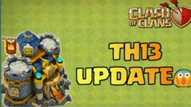 COC UPDATE TH 13??? | Clash Of Clans
