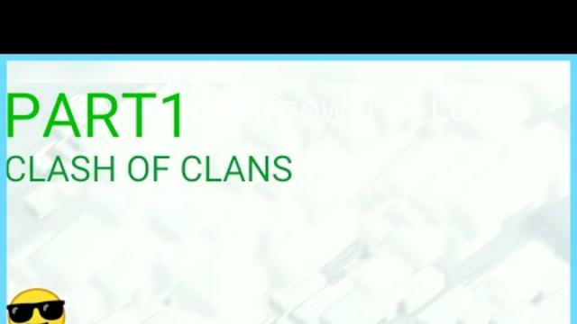 (CLASH OF CLANS part1)