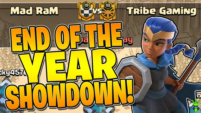 MAD RAM VS TRIBE GAMING! EPIC END OF THE DECADE SHOWDOWN! - Clash of Clans