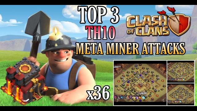 TOP 3 META TH10 MINER ATTACK STRATEGY [UPDATED JAN 2020| CLASH OF CLANS | KING WARRIORS |