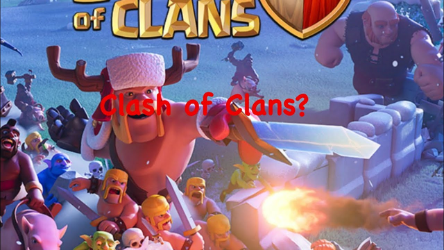 Should I do clash of clans?