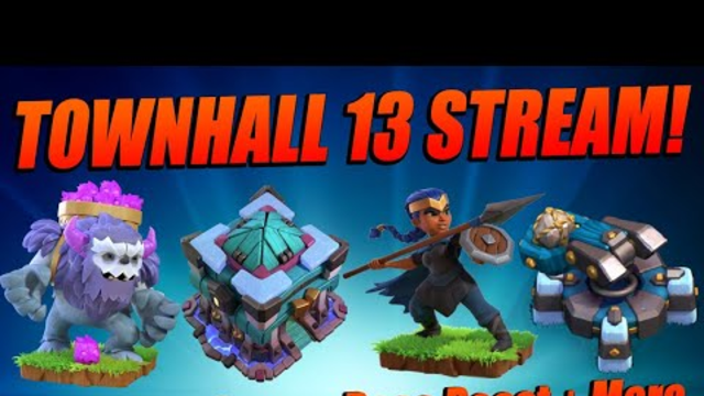 TOWNHALL 13 STREAM | Base Reviews | War Attacks | LEGEND League Attacks | Clash of Clans 2019 Update