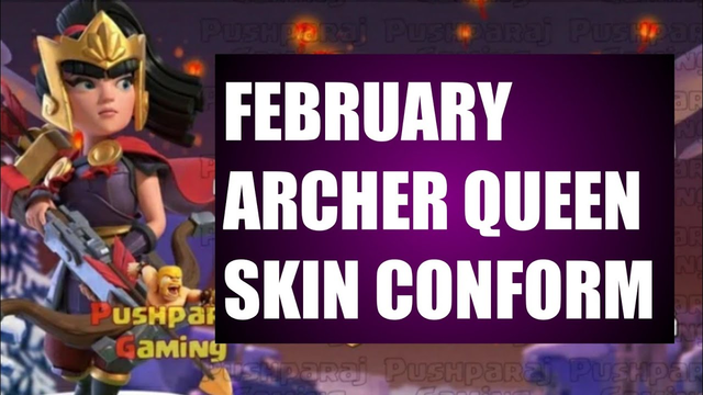 FEBRUARY ARCHER QUEEN SKIN 2020 IN CLASH OF CLAN,CLASH OF CLAN ARCHER QUEEN SKIN 2020 IN COC