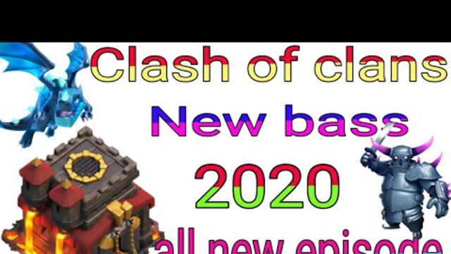 Clash of clans 10 Town hall bass( 2020 ) in all new episode